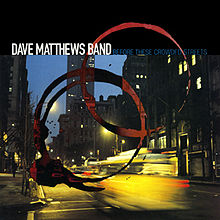 220px-DMB_-_Before_These_Crowded_Streets