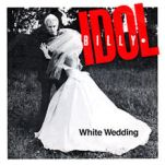 220px-Billy_Idol_-_White_Wedding_1982_single_picture_cover