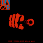 Rage_against_the_machine_how_i_could_just_kill_a_man